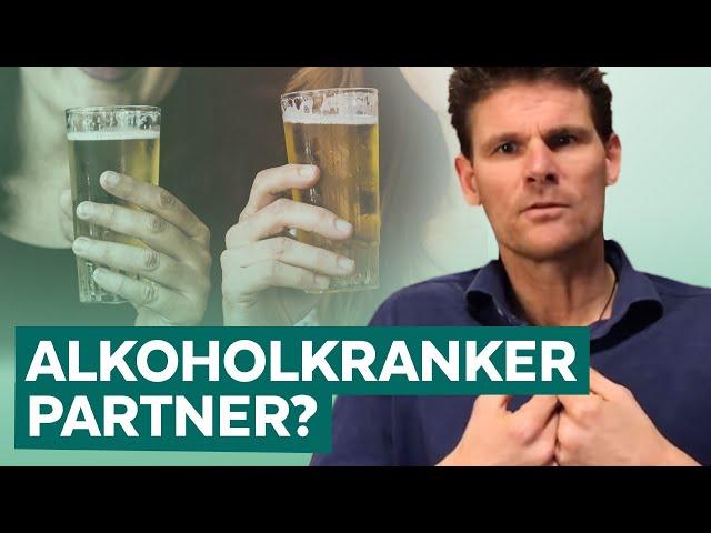 Beziehung mit Alkoholiker - Wie gehe ich damit um?